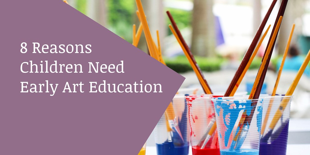 8 Reasons Children Need Early Art Education